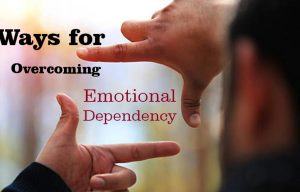Overcoming Emotional Dependency