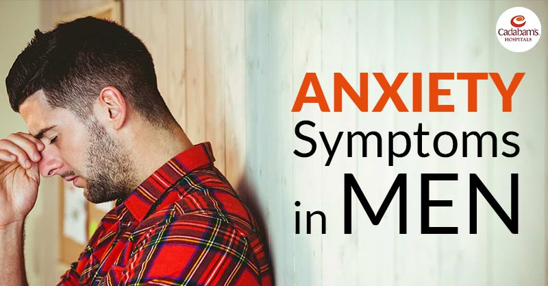Symptoms of anxiety disorder in men